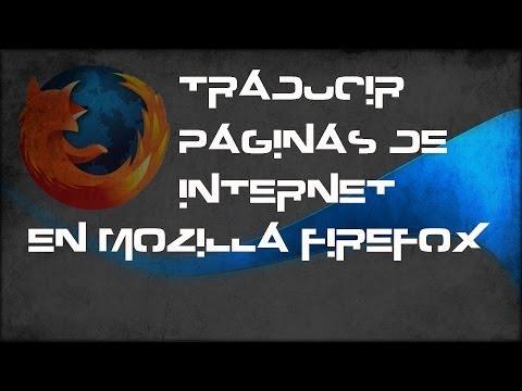 extension traducir  cualquier pagina en mozilla firefox 2014