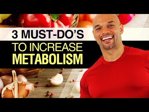 How To Increase Metabolism (Speed Up Weight Loss And Burn More Fat) 3 Must-Do's To Boost Metabolism
