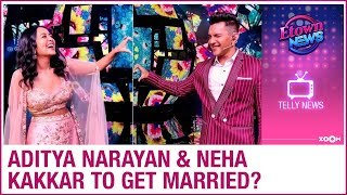 Aditya Narayan and Neha Kakkar to get married?   Television Gossip