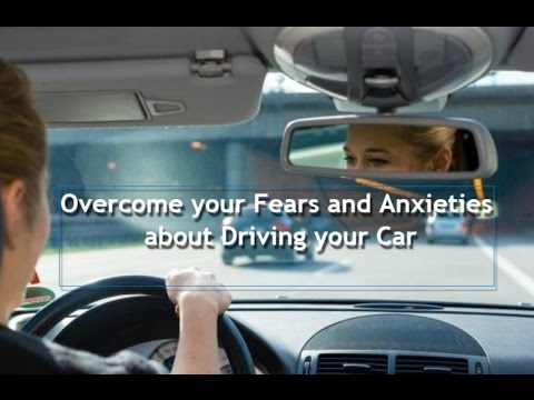 How To Overcome your Fear of Driving a Car