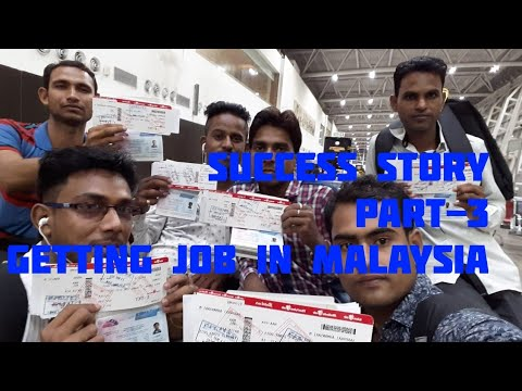 Success story getting job in Malaysia part-3 by Ak&sons job's consultancy latest updates 2018!!!!!