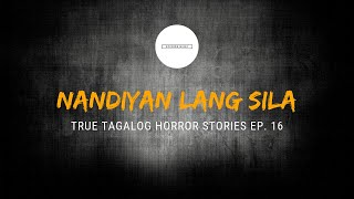 Scare Fest #15: Encounters (True Tagalog Horror Stories