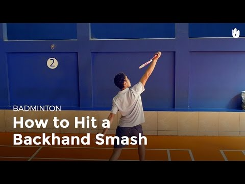 How to Hit a Backhand Smash | Badminton