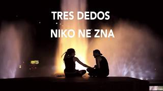 Tres Dedos - Niko ne zna (2017) FULL HD VIDEO