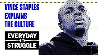 Vince Staples Breaks Down the Direction of Hip Hop Culture   Everyday Struggle