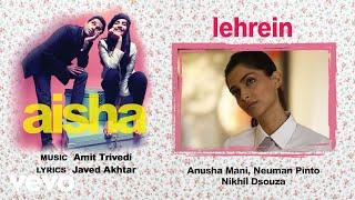 Lehrein - Official Audio Song | Aisha| Amit Trivedi| Javed Akhtar