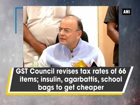 GST Council revises tax rates of 66 items; insulin, agarbattis, school bags to get cheaper