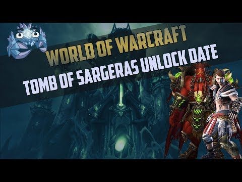 Tomb of Sargeras Raid Release Date Confirmed - Patch 7.2.5 on the 14th?!
