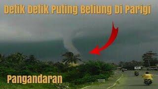 DETIK DETIK ANGIN PUTING BELIUNG DI PARIGI PANGANDARAN ( 12/10/2016 )