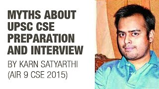 IAS 2016 Topper (AIR 9) Karn Satyarthi - Myths about UPSC CSE Preparation and CSE Interview