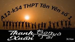 MV Kỷ yếu A12-k54 trường THPT Tân Yên số 1 - Bắc Giang