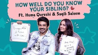 Huma Qureshi and Saqib Saleem play How Well Do You Know Your Sibling | Rakshabandhan | Happy Rakhi