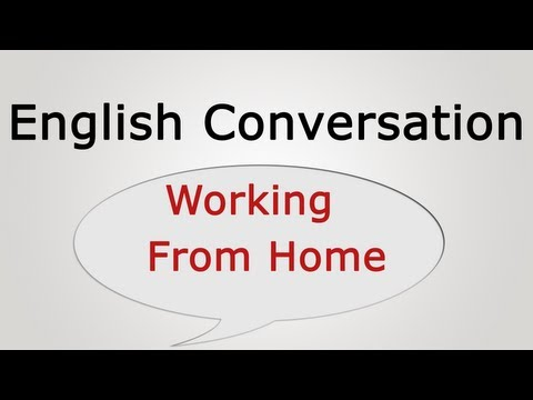 English conversation: Working From Home