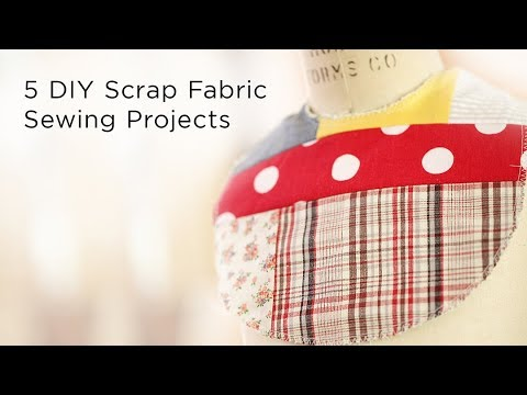 5 DIY Scrap Fabric Sewing Projects