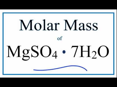 Molar Mass / Molecular Weight of MgSO4 - 7H2O (Magnesium Sulfate Heptahydrate)