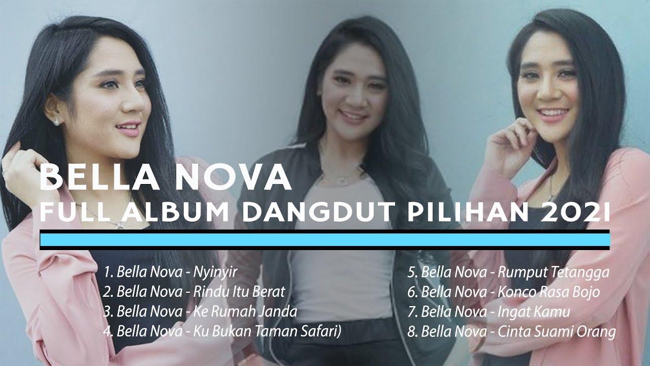 Download BELLA NOVA FULL ALBUM DANGDUT PILIHAN 2021 MP3 Gratis