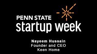 Penn State Startup Week 2018 - Nayeem Hussain, Founder & CEO, Keen Home