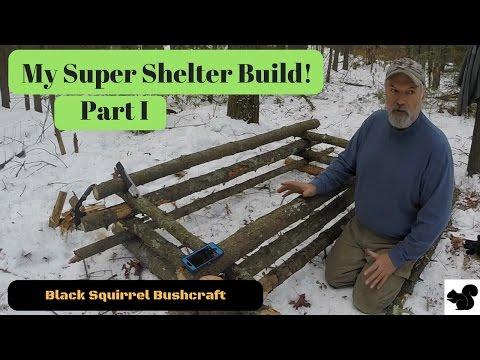 Super Shelter Build Part I