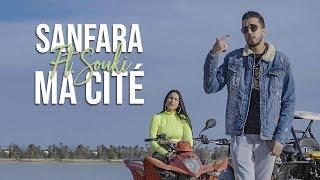 Sanfara ft. Souki - Ma Cité (Clip Officiel)