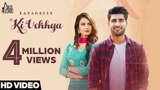 Ki Vekhya    (Full HD)   Karanbeer Ft. Neet Kaur    New Songs 2018   Latest  Songs 2018