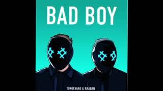 Tungevaag & Raaban – Bad Boy Lyrics