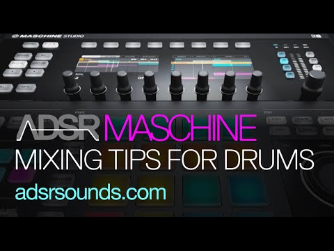 Maschine Tutorial - Mixing Tips for Wide, Full Drums