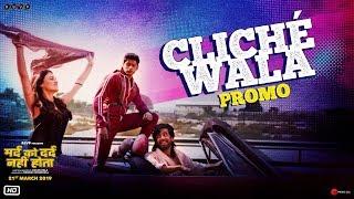 Mard Ko Dard Nahi Hota   Cliche Wala Promo   Abhimanyu, Radhika, Gulshan   Vasan   21st March 2019