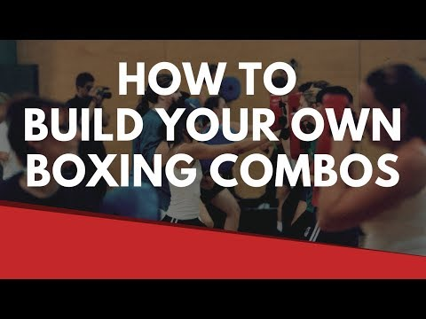 How to BYO (Build Your Own) Boxing Combinations