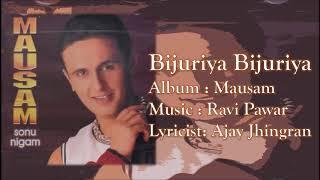 Bijuriya Bijuriya | Sonu Nigam | Ravi Pawar | Ajay Jhingran | Mausam - 1999