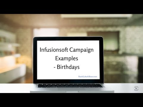 Infusionsoft Funnels: Birthday Campaign (Jeff Helvin) [5:48] CRM Campaigns