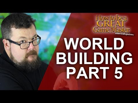 GREAT GM: World building for your rpg session - creating your rpg world Part 5 - game master tips