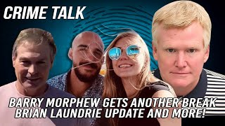 Barry Morphew Gets Another Break, Alex Murdaugh Is Going Back To SC, Brian Laundrie Update And More!
