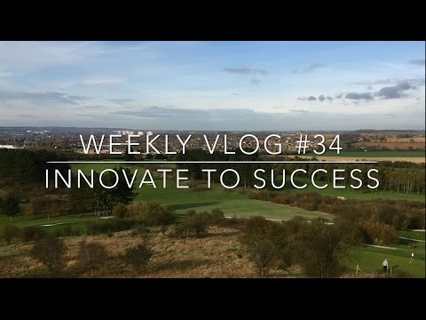 Innovate to Success - Weekly Vlog #34