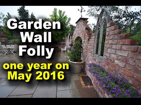 GARDEN WALL FOLLY  (ONE YEAR ON)