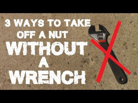 3 Ways To Take Off a Nut WITHOUT A Wrench! LIFE HACK!