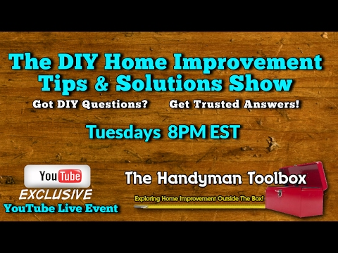 The DIY Home Improvement Tips & Solutions Show: YouTube Live