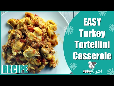 How to Make Easy Turkey Tortellini Casserole & Store the Leftovers