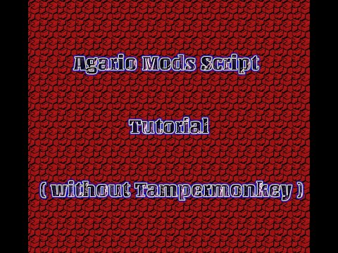 Agario Mods Script Tutorial ( without Tampermonkey )