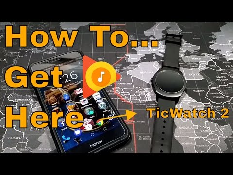 TicWatch 2 - How to get Google Play Music Songs on Your Smartwatch
