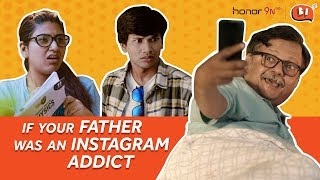 If Your Father Was An Instagram Addict Ft. Atul Srivastava & Mohak Meet | Being Indian