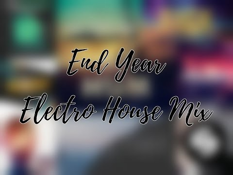 End Year Electro House Mix 2016