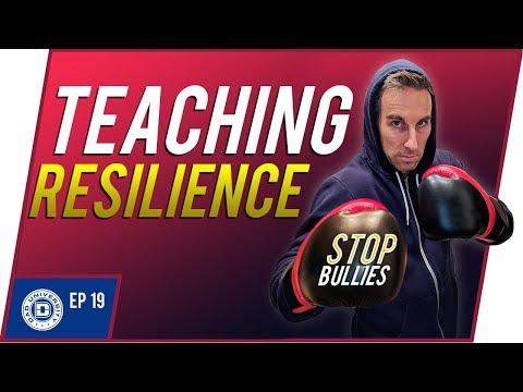 Teaching Resilience To Kids - Improve Confidence & Stop Bullying | Dad University