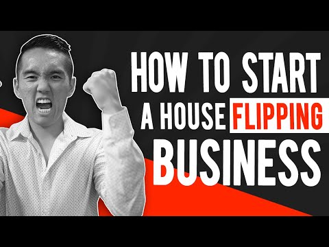 How to start the BEST House Flipping Business!
