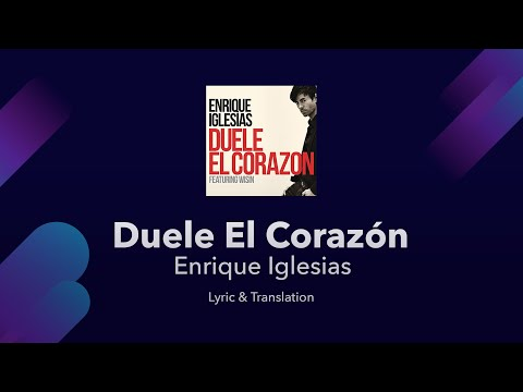 Duele El Corazón - Enrique Iglesias - Lyrics Translated [English +