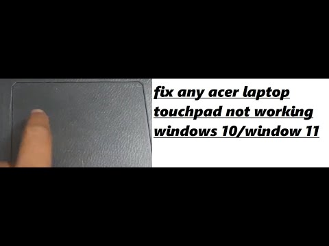 touchpad not working windows 10 (Acer)