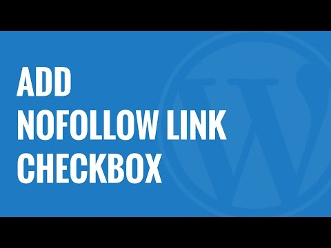 How to Add a NoFollow Checkbox to Insert Link Section in WordPress