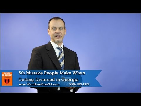 Duluth Divorce Lawyer | 5th Mistake People Make When Getting Divorced in Georgia
