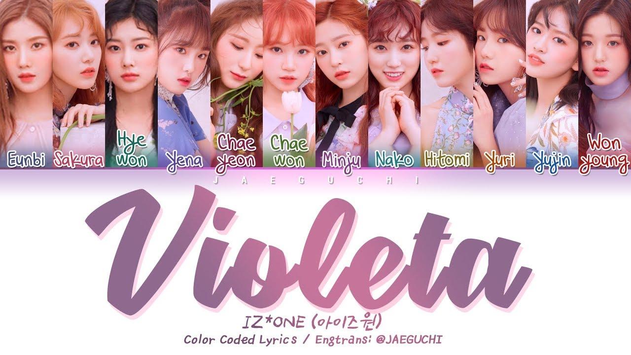 IZ*ONE (아이즈원) - Violeta (비올레타) (Color Coded s Eng/Rom/Han/가사)