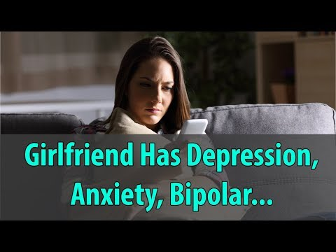 When Your Girlfriend Has Depression, Anxiety, Bipolar