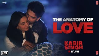 Kabir Singh :The Anatomy Of Love(Dialogue Promo)| Shahid Kapoor, Kiara Advani | Sandeep Reddy Vanga